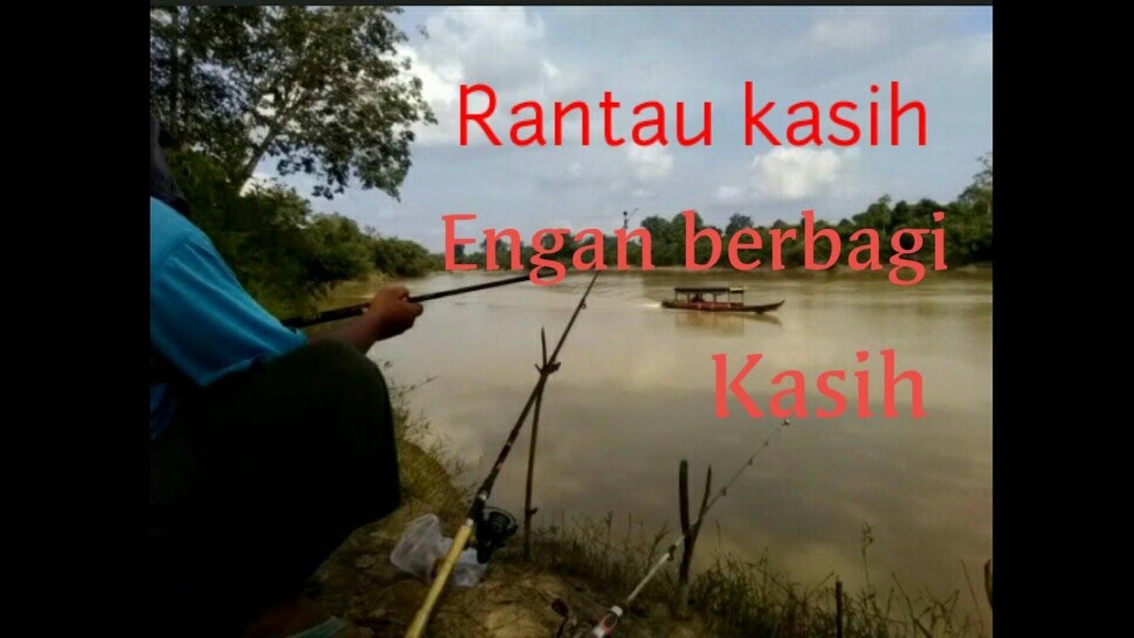 RANTAU KASIH ENGGAN BERBAGI KASIH || Wong Kampung