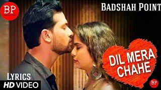 Dil Mera Chahe (Full Song) with Lyrics | Nafe Khan | Sumi | Manish Sharma | Badshah Point | 2019