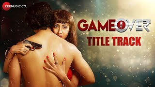 Game Over - Title Track | Shilpa Surroch | Releasing on 8th December 2017