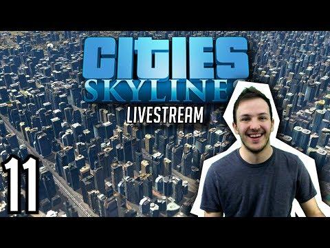 CITIES: SKYLINES STREAM   Episode 11: 500k POPULATION PUSH