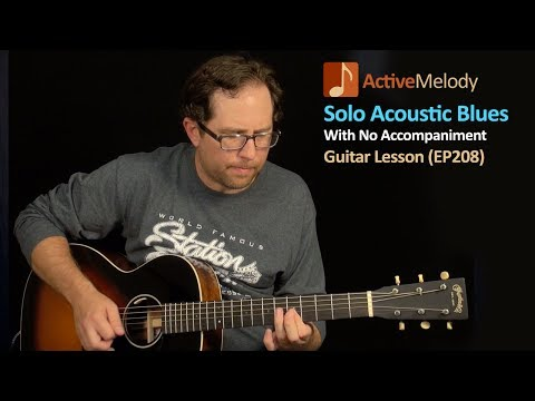Solo Acoustic Blues Guitar Lesson - Play Blues Guitar By Yourself - EP208
