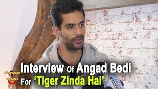 Interview Of Angad Bedi For 'Tiger Zinda Hai'