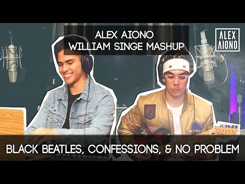 Black Beatles, Confessions, & No Problem   Alex Aiono AND William Singe Mashup