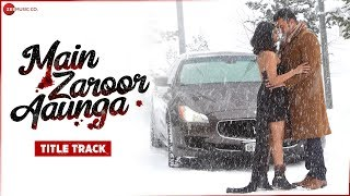 Main Zaroor Aaunga - Title Track | Arbaaz Khan | Aindrita Ray | Mohammed Irfan