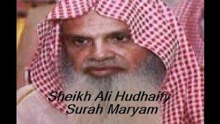 Sheikh Ali Hudhaify (Surah Maryam)