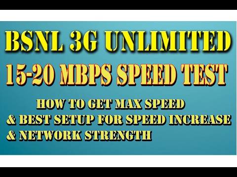 BSNL 3G Unlimited Plan 1099 15-20 Mbps Speed-Speed Test and Best Setup for Maximum Speed 2017