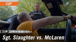 Sergeant Slaughter Cop Messes With Wrong McLaren Owner Who Knows the Law