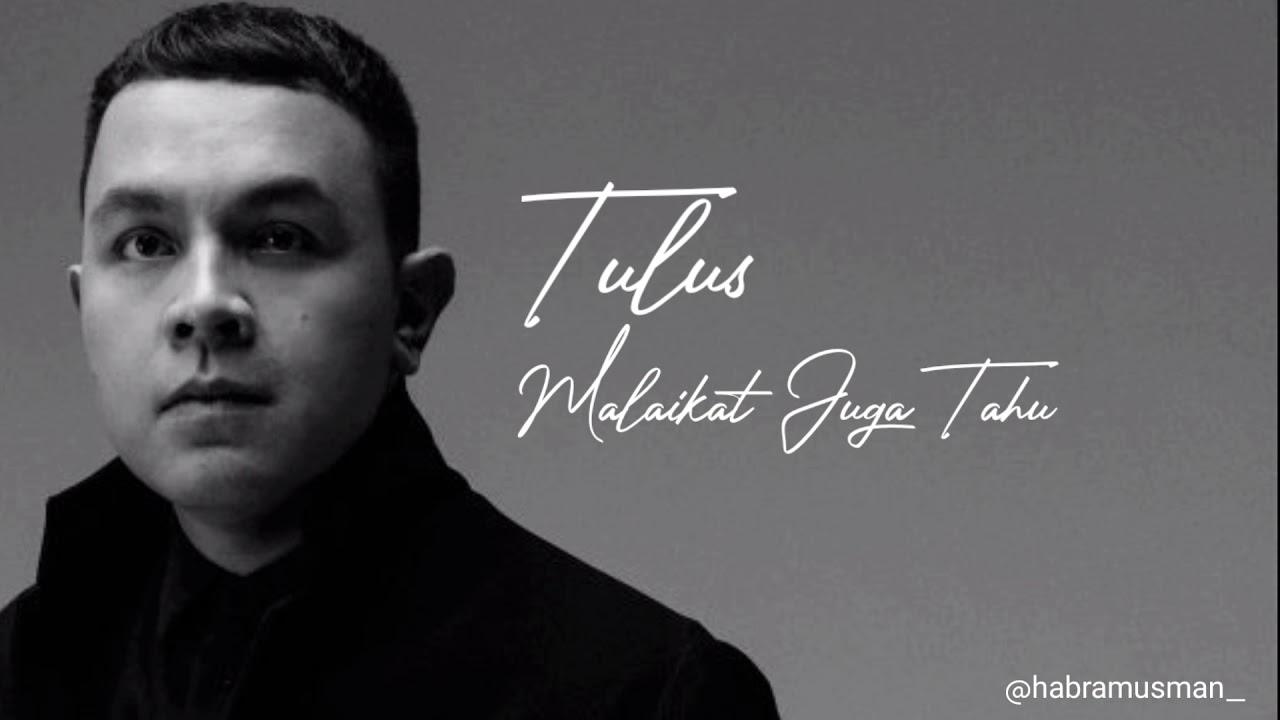 Download Lirik | Tulus - Malaikat Juga Tahu (Konser Salute Erwin Gutawa to 3 Female Songwriters) MP3 Gratis