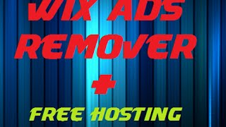 How to remove Wix Ads +free hosting tutorial