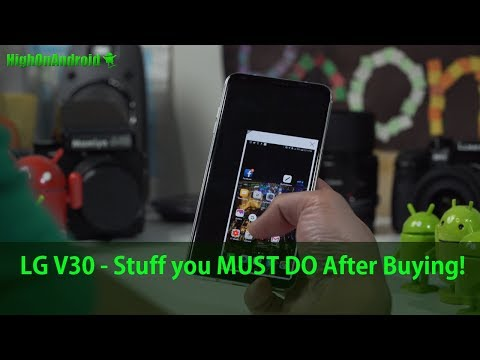 LG V30 - Stuff You MUST DO After Buying!
