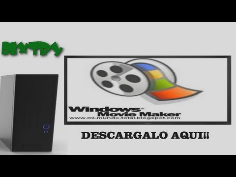 como descargar e instalar windows movie maker para windows 7 en español facil y sencillo mediafire