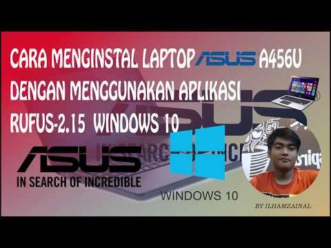 cara menginstal laptop asus a456u + Cara Membuat Flashdisk Bootable Dengan Rufus
