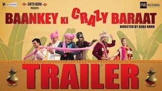 Baankey Ki Crazy Baraat | Official Trailer | Rajpal Yadav, Sanjay Mishra, Vijay Raaz, Rakesh Bedi