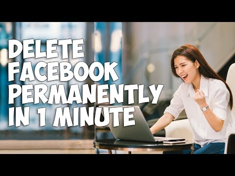 Delete Facebook Account Permanently in 1 Minute (2018)