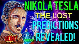 🔵NIKOLA TESLA - WHAT THEY DONT WANT YOU TO KNOW! THE LOST PREDICTIONS REVEALED! MUST SEE!! 🔵