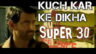 Super 30 - Kuch kar ke dikha | Official video song | Hrithik Roshan | Shankar Mahadevan |