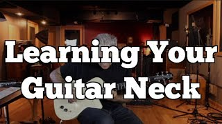 LEARNING YOUR GUITAR NECK   How To Use The Entire Guitar Neck