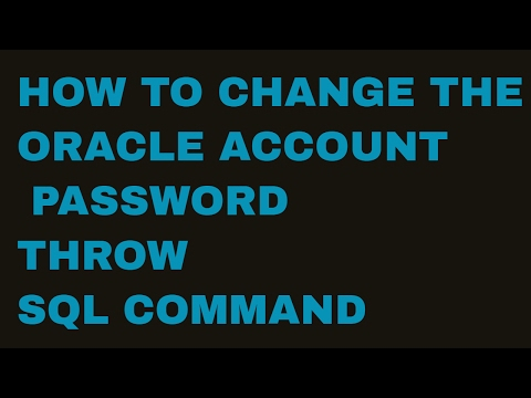 HOW TO CHANGE THE ORACLE ACCOUNT PASSWORD