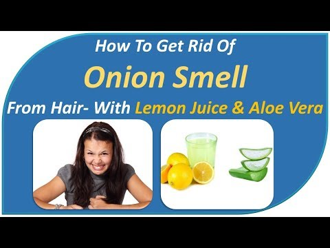 how to get rid of onion smell from hair-withLemon Juice & Aloe Vera-DIY Care4U