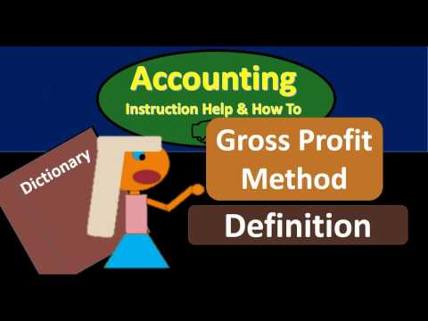 Gross Profit Method Definition - What is gross profit method