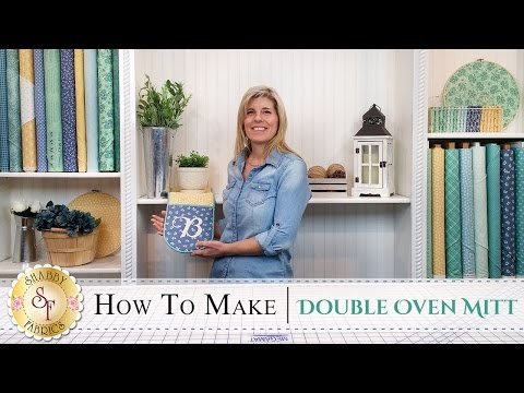 How to Make a Double Oven Mitt | a Shabby Fabrics Sewing Tutorial
