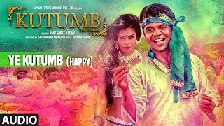 Ye Kutumb (Happy) Full Audio Song | Aloknath, Rajpal Yadav | Aryan Jaiin
