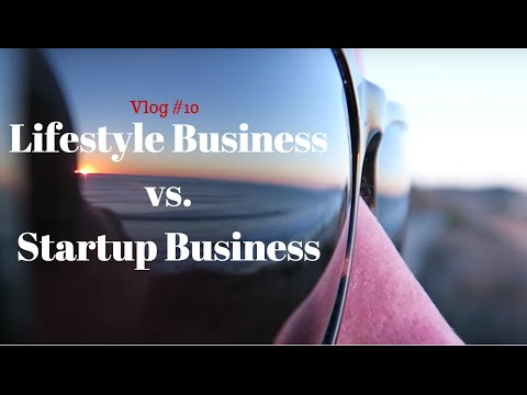 Lifestyle Business Vs. Startup
