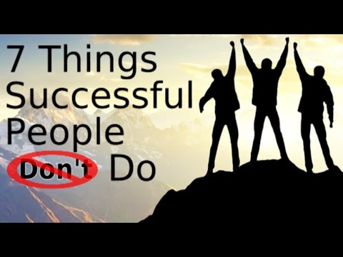 7 Things Successful People DON'T Do