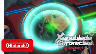 Xenoblade Chronicles: Definitive Edition - Launch Trailer - Nintendo Switch