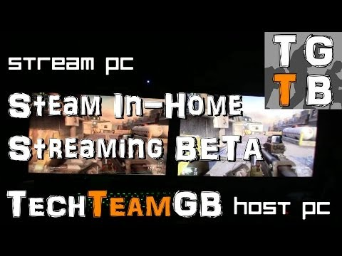 Steam In-Home Streaming Beta Preview and Showcase!