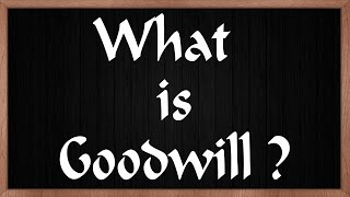 What is Goodwill ? | Need \u0026 Importance of Goodwill | LetsTute Accountancy