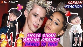 ENG🔥[LIT Action] Troye sivan ( feat.Ariana grande) - Dance to this (Korean Reaction)(Asian Reaction)