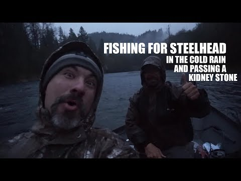 Fishing The Rogue River For Steelhead And Passing A Kidney Stone