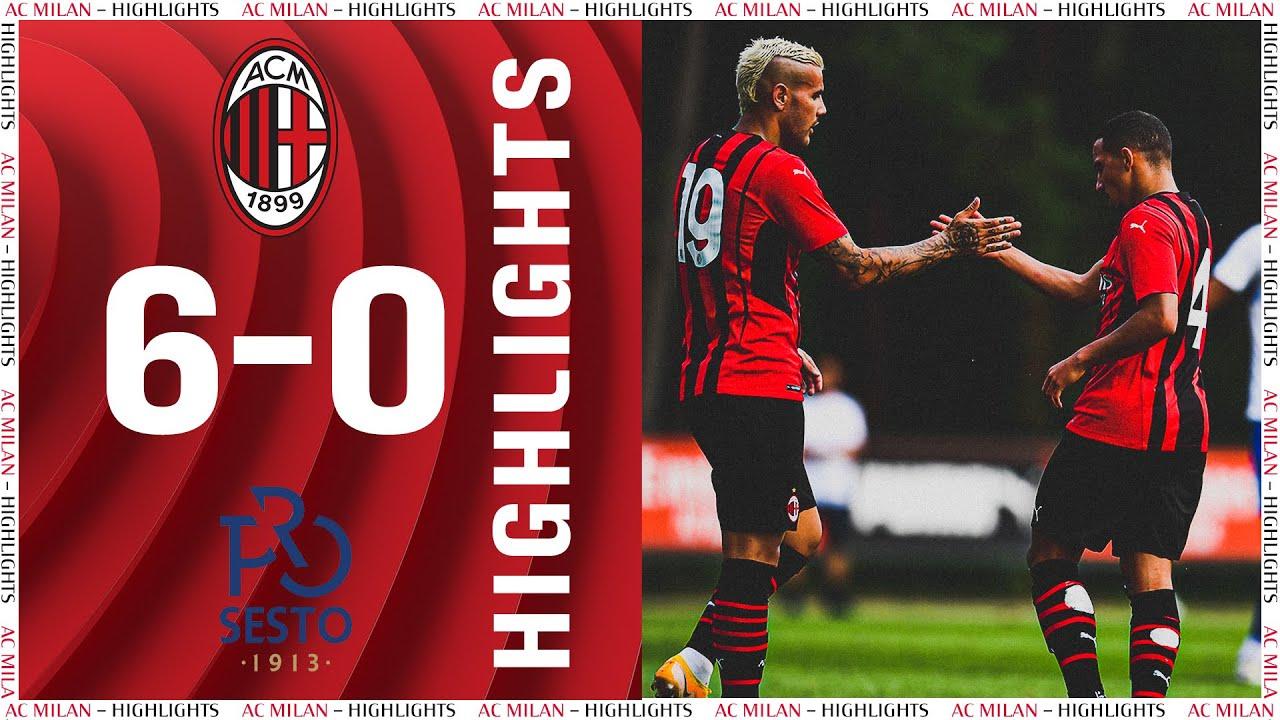 Highlights | AC Milan 6-0 ProSesto | Pre-season 2021/22