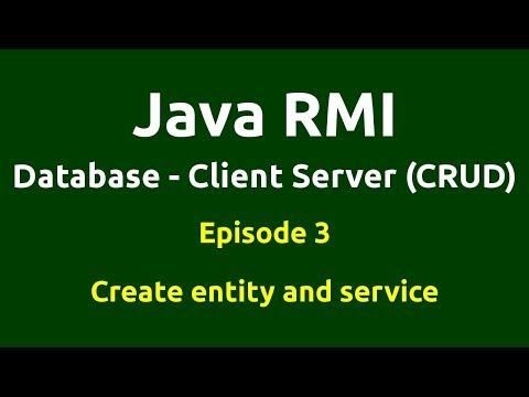 Ep 3 - Java RMI - Database - CRUD - Create entity and service