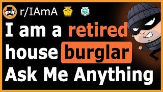 Burglar Reveals The REAL Way To Protect Your House From Getting Robbed - (Reddit Ask Me Anything)