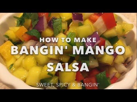 How to make BANGIN' Mango Salsa (fresh, sweet and spicy!)