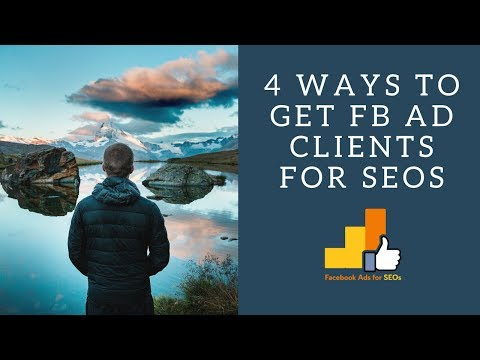 How to Get Facebook Advertising Clients - Facebook Ads for SEOS