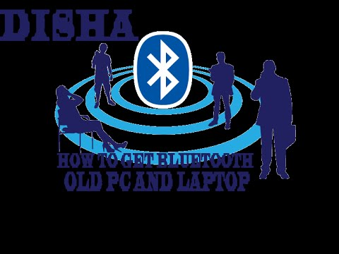 HOW TO GET BLUETOOTH OLD PC AND LAPTOP |Make Your Old Computers Bluetooth Enable Disha Tube
