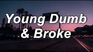 Young Dumb & Broke | Khalid | Lyrics