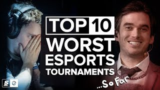 Download Top 10 Worst Esports Tournaments... So Far Video