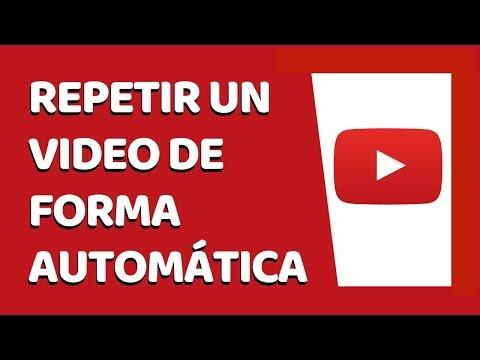 Cómo Repetir un Vídeo de Youtube Automáticamente 2018