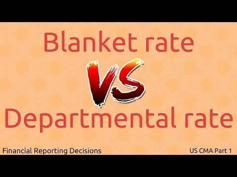 Blanket rate vs Departmental rate | Financial Reporting Decisions| US CMA Part 1| US CMA course
