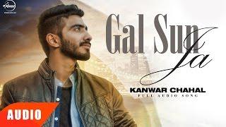Gal Sun Ja ( Full Audio Song )   Kanwar Chahal   Punjabi Audio Song   Speed Records