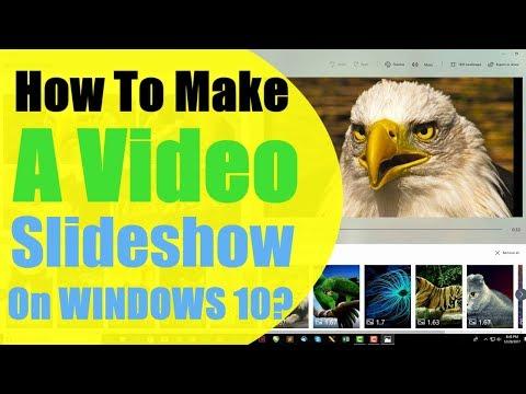 Video Slideshow: How To Make Video Slideshow in Windows 10 [2018]