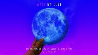 Wale - My Love (feat. Major Lazer, WizKid, Dua Lipa) [TCTS Remix]