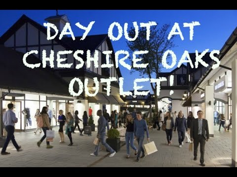 DAY OUT AT CHESHIRE OAKS SHOPPING OUTLET!!