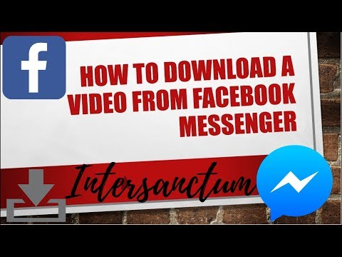 How to download a video from Facebook Messenger (NEW AND UPDATED VERSION IN VIDEO DESCRIPTION)