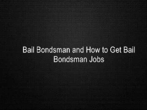 Bail Bondsman and How to Get Bail Bondsman Jobs