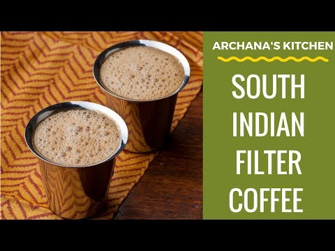 Filter Coffee - Breakfast Recipes From Archana's Kitchen